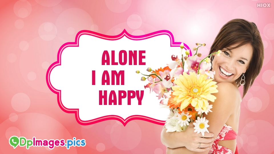 Alone I Am Happy