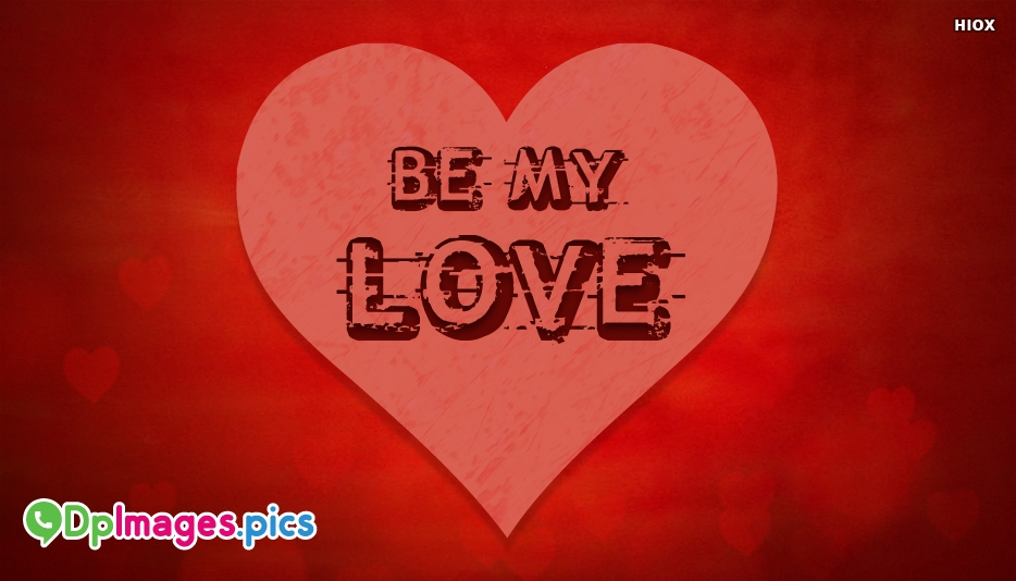 Be My Love - Whatsapp Dp for Proposal