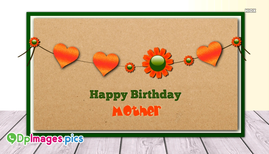 Birthday Greetings To Your Mother