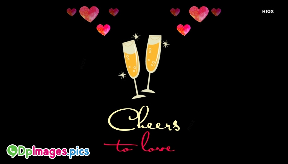 Cheers To Love