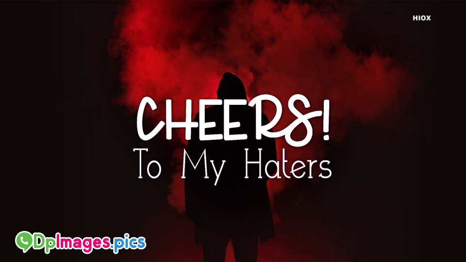 Whatsapp Dp for Haters