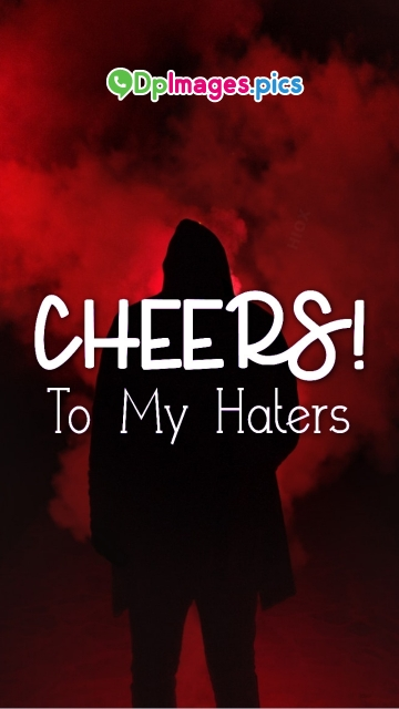 Cheers To My Haters