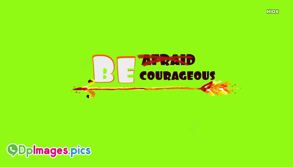 Whatsapp Dp On Courage Pictures Images