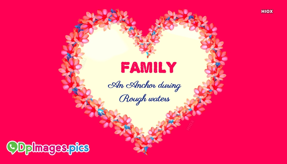 Family : An Anchor During Rough Waters