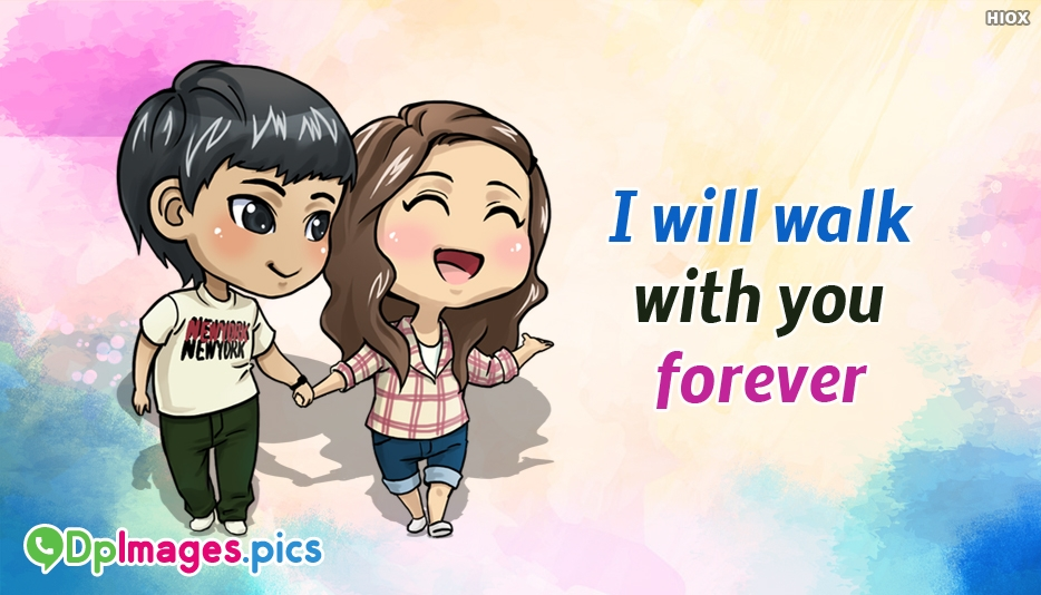 I Will Walk With You Forever Quotes Image