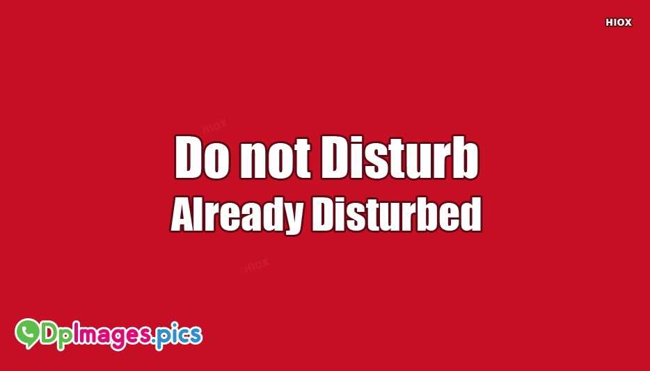 Do Not Disturb Images For Whatsapp