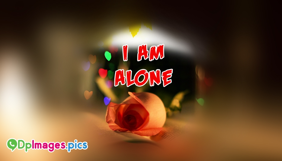 Whatsapp DP Profile Pictures, Status Images For Loneliness