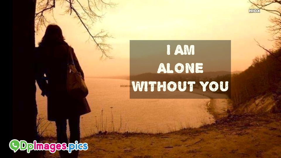 I Am Alone Quotes