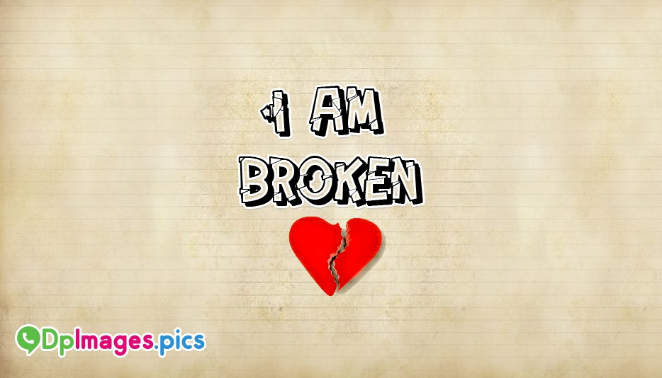 Whatsapp Dp for Broken Heart | Broken Heart Dp Images