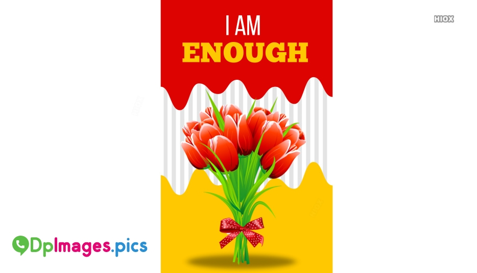 I Am Enough Wallpaper