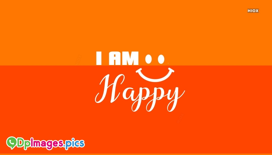 Whatsapp Dp for I Am Happy