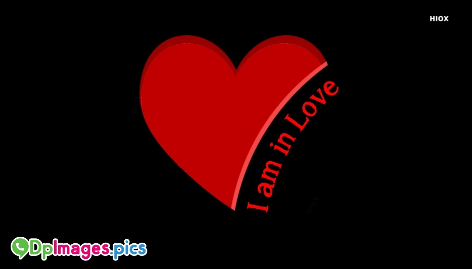Whatsapp Dp for I Am In Love