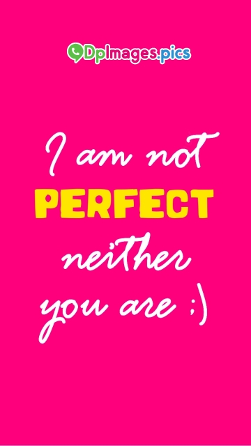 I Am Not Perfect Neither You Are