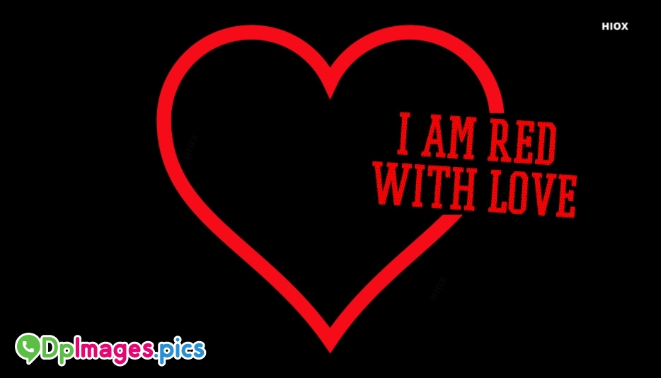 I Am Red With Love Image