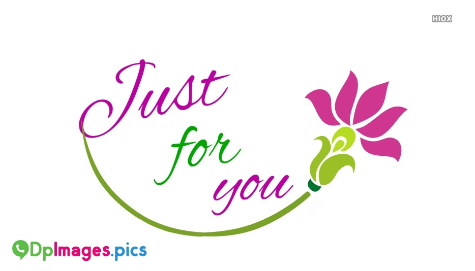 Just For You Status