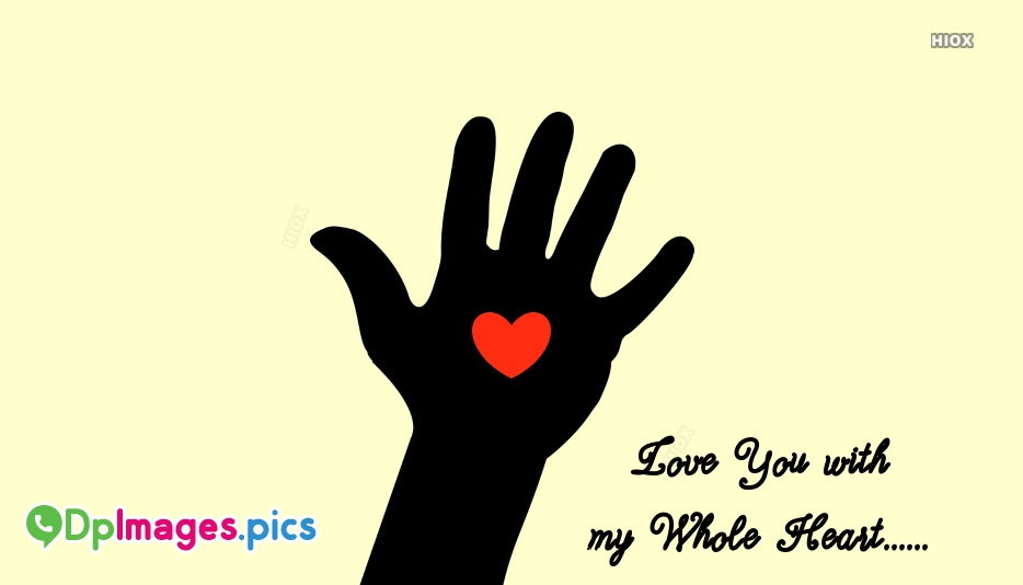 Love You With Whole My Heart