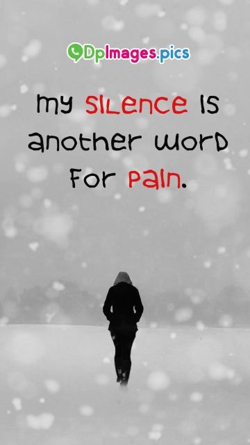 My Silence is Another Word For Pain