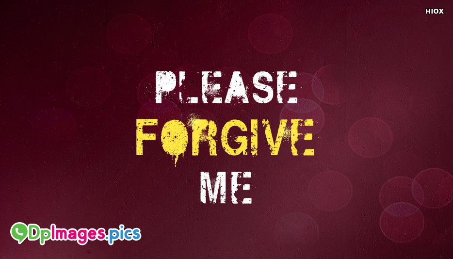 Please Forgive Me Dp - Whatsapp Dp for Apology