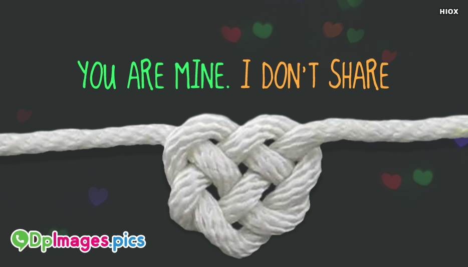 Romantic Couple Love Dp | You Are Mine. I Dont Share