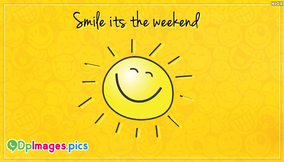 Smile Its The Weekend Image