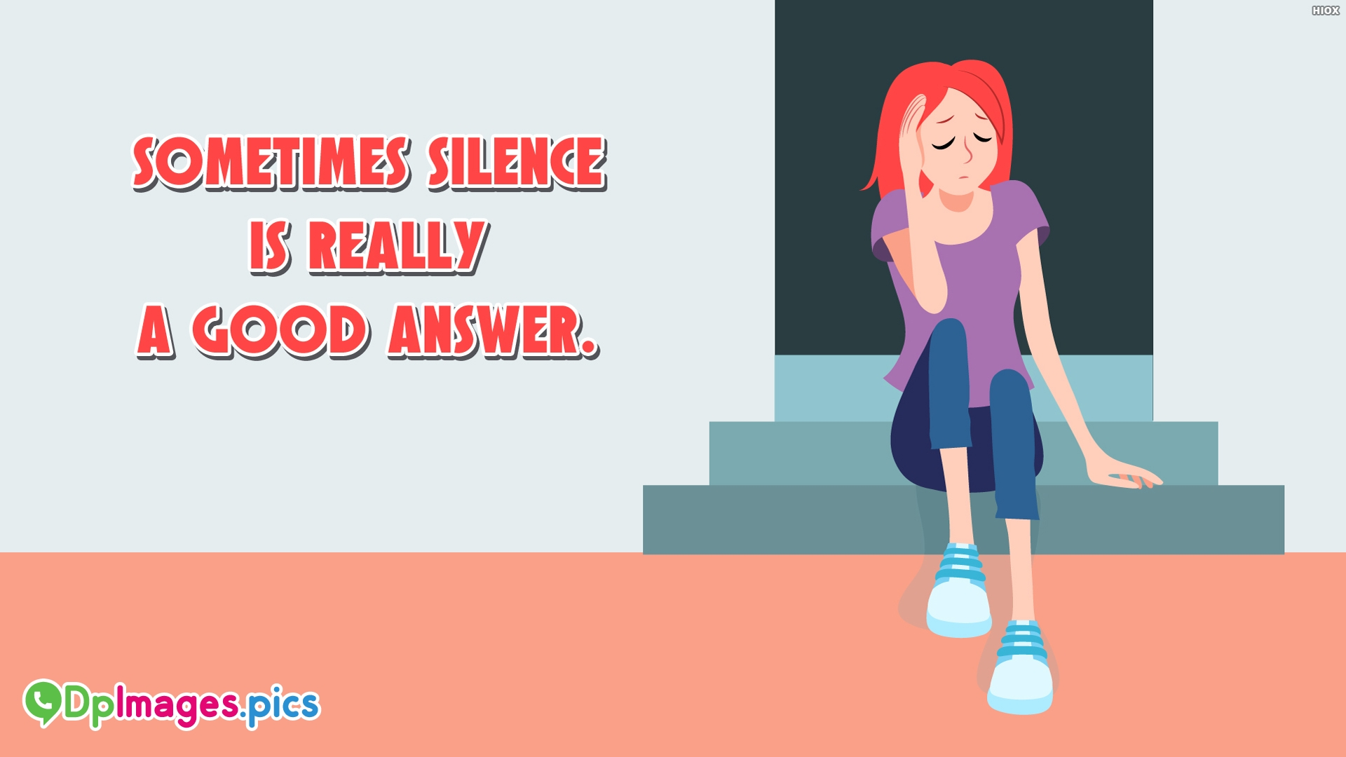 Sometimes Silence is Really A Good Answer