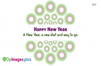 A New Year, A New Start And Way To Go. Happy New Year!