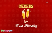 Cheers To Friendship