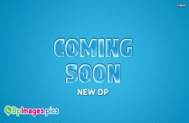 Coming Soon New Dp Images