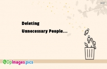 Deleting Unnecessary People