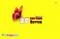 Be You Be Better Whatsapp Dp for Download