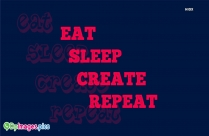 Eat Sleep Create Repeat Dp