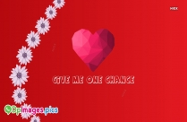 Give Me One Chance