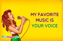 My Favorite Music Is Your Voice