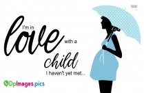 Pregnancy Whatsapp Dp | I'm In Love With A Child I Haven't Yet Met