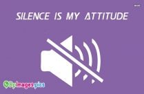 Silence Is My Attitude Pic