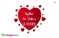Whatsapp Dp For Relatives Group | Together We Make A Family