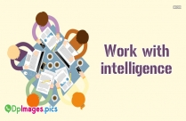Work With Intelligence