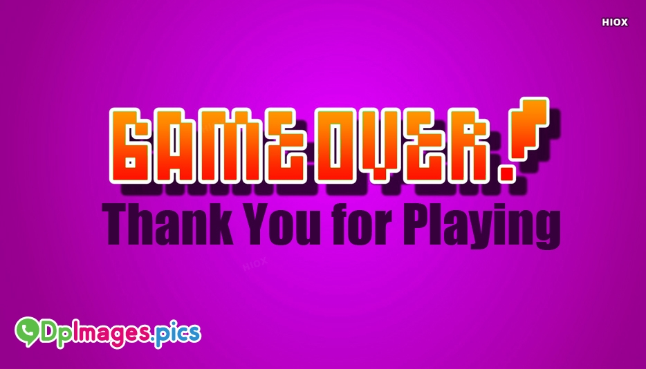 Time Pass Status | Game Over! Thank You For Playing
