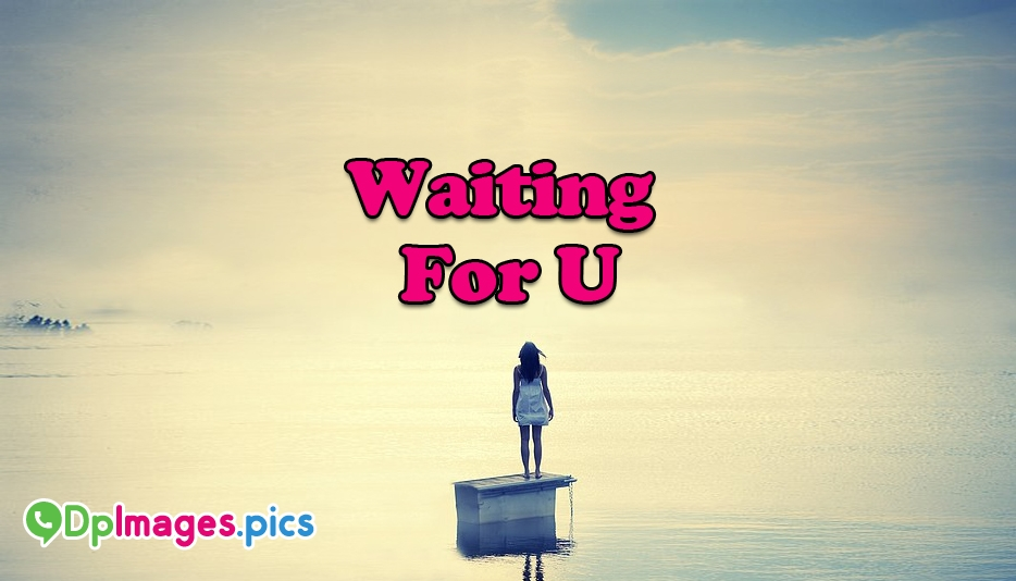 Waiting For You Dp Image