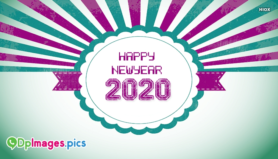 Happy New Year 2020 Images For Whatsapp DP