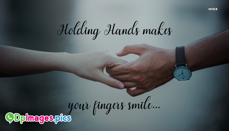 Whatsapp Dp For Hands | Holding Hands Makes Your Finger Smile