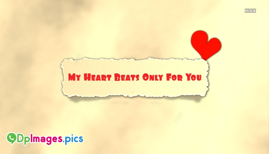 Whatsapp Dp For Heart Images | My Heart Beats Only For You
