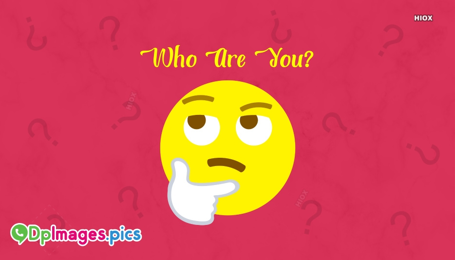 Who are You Smiley Whatsapp Dp Image