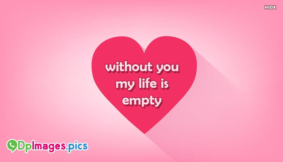 Without You My Life Is Empty
