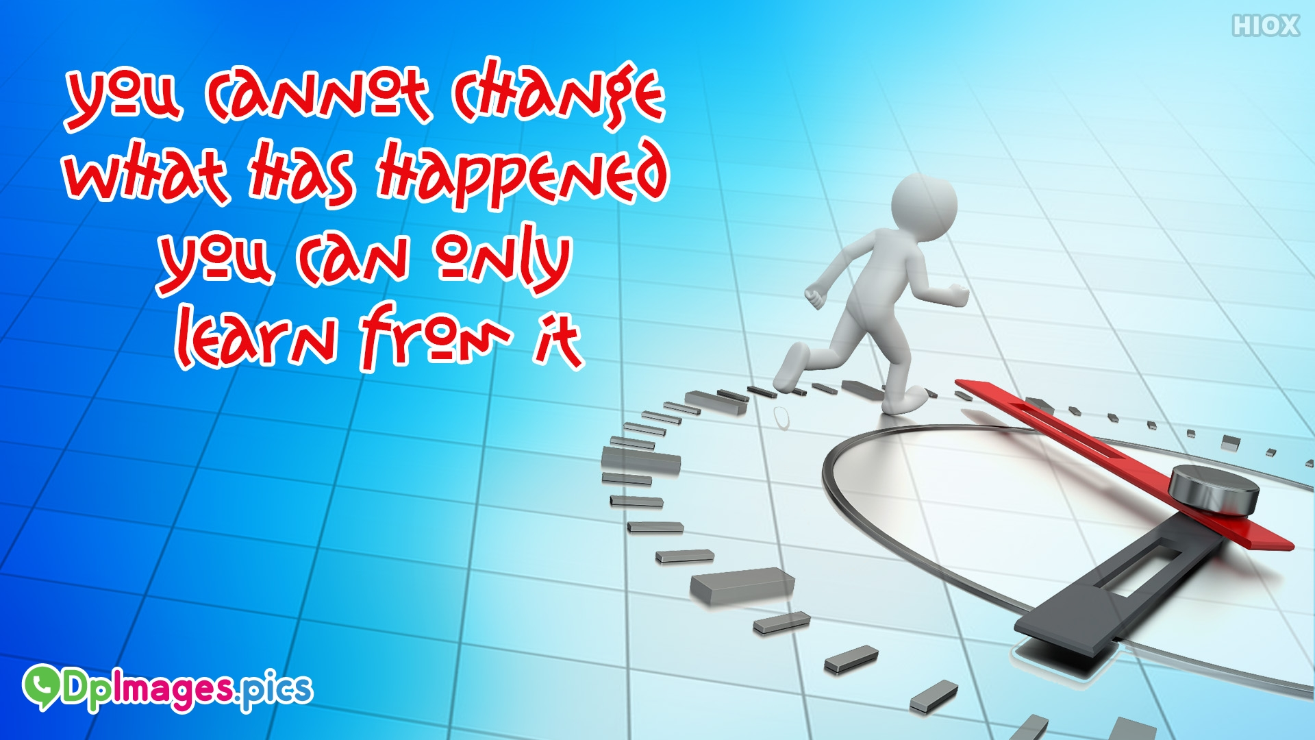 You Cannot Change What Has Happened